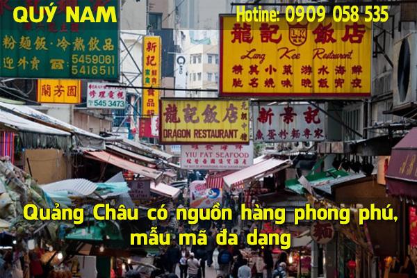 Quảng Châu có nguồn hàng phong phú, mẫu mã đa dạng