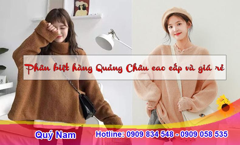 Hàng hóa Quảng Châu cao cấp có mức giá cao hơn hàng thường